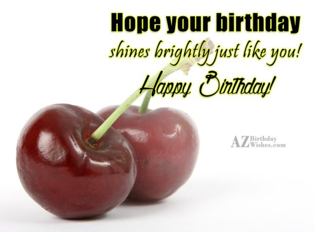 Hope your birthday shines brightly just like you - AZBirthdayWishes.com