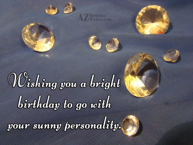 Wishing you a bright birthday - AZBirthdayWishes.com
