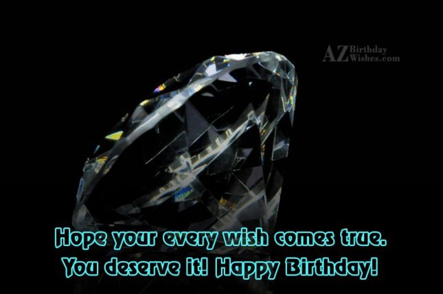 Hope your every wish comes true - AZBirthdayWishes.com