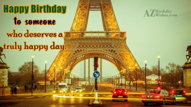 Happy Birthday to someone who deserves a truly happy day - AZBirthdayWishes.com