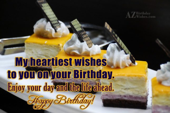 My heartiest wishes to you - AZBirthdayWishes.com