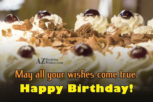 May all your wishes some true - AZBirthdayWishes.com