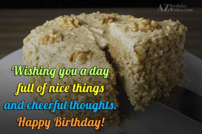 Wishing you a day full of nice things - AZBirthdayWishes.com