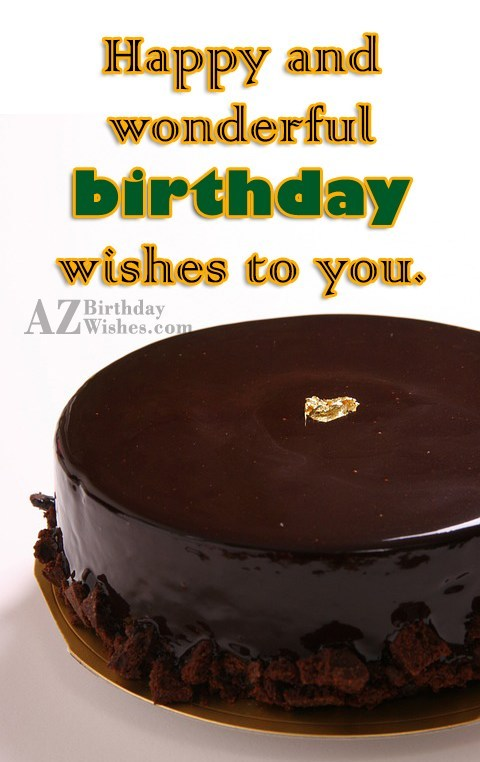 Happy and wonderful birthday wishes to you - AZBirthdayWishes.com