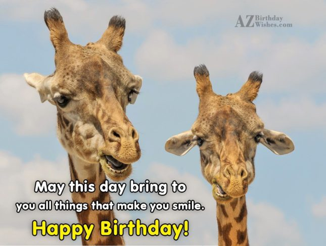 May this bring to you all things that make you smile - AZBirthdayWishes.com