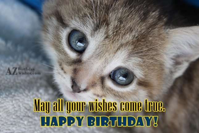 May all your wishes come true - AZBirthdayWishes.com