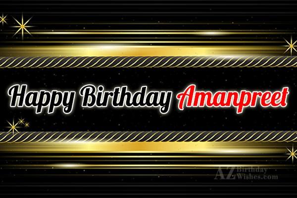 Happy Birthday Amanpreet - AZBirthdayWishes.com