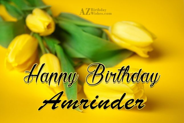 Happy Birthday Amrinder - AZBirthdayWishes.com