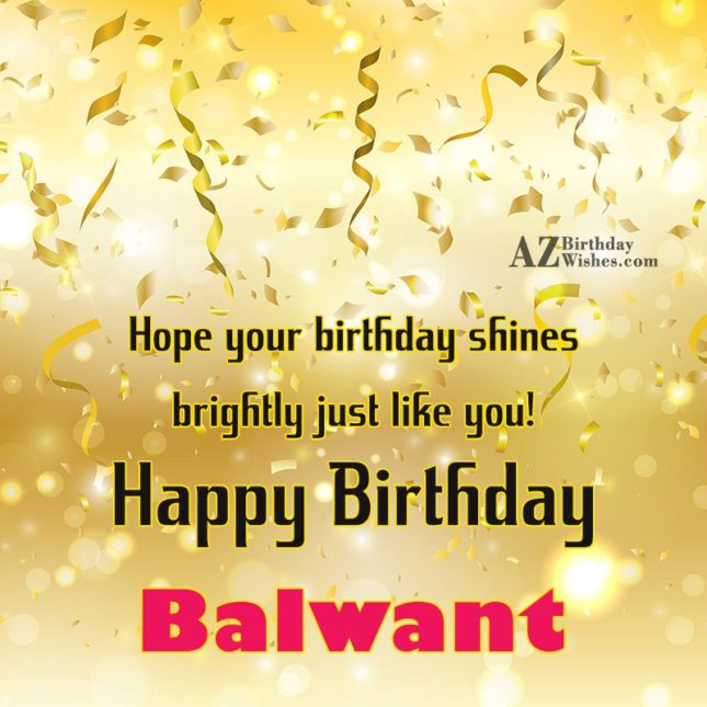 Happy Birthday Balwant - AZBirthdayWishes.com