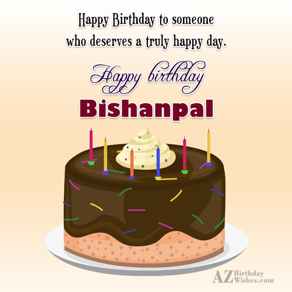 Happy Birthday Bishanpal - AZBirthdayWishes.com