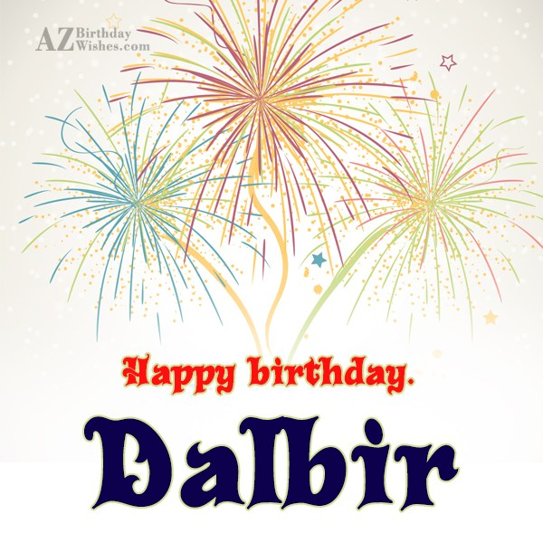 Happy Birthday Dalbir - AZBirthdayWishes.com