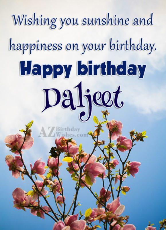 Happy Birthday Daljeet - AZBirthdayWishes.com