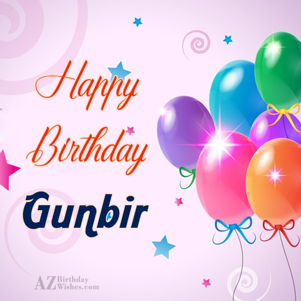 Happy Birthday Gunbir - AZBirthdayWishes.com