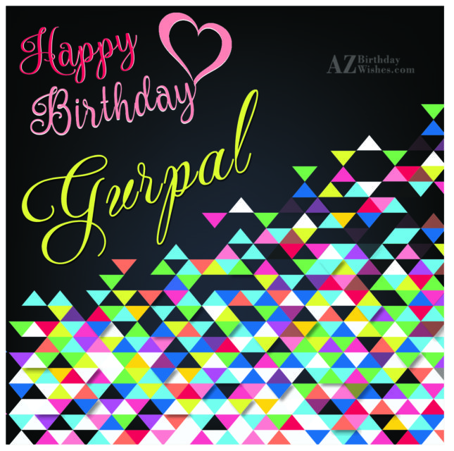 Happy Birthday Gurpal - AZBirthdayWishes.com