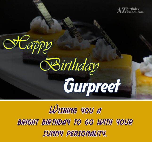 Happy Birthday Gurpreet - AZBirthdayWishes.com