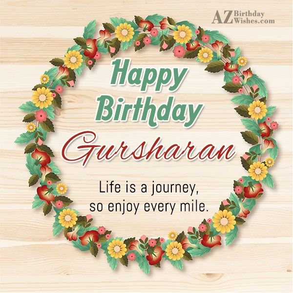 Happy Birthday Gursharan - AZBirthdayWishes.com