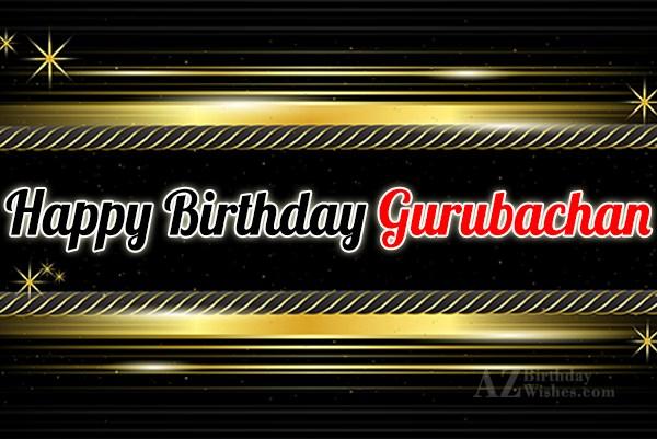 Happy Birthday Gurubachan - AZBirthdayWishes.com