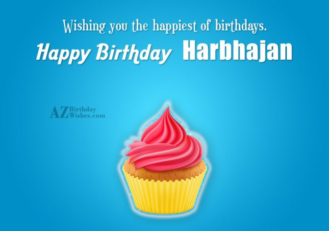 Happy Birthday Harbhajan - AZBirthdayWishes.com