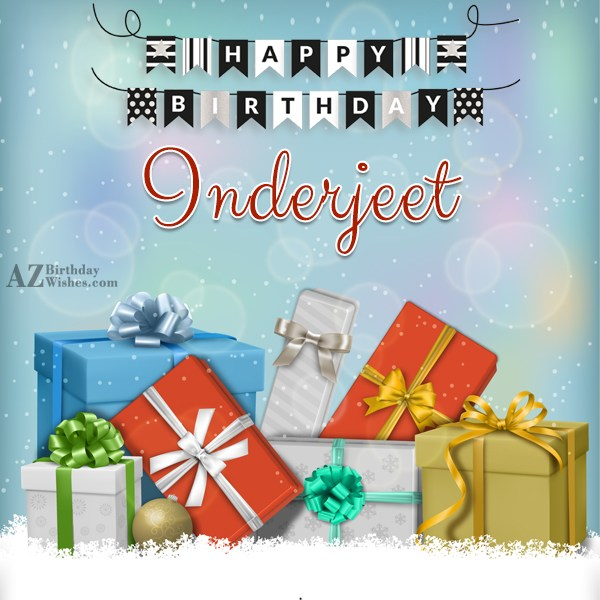 Happy Birthday Inderjeet - AZBirthdayWishes.com