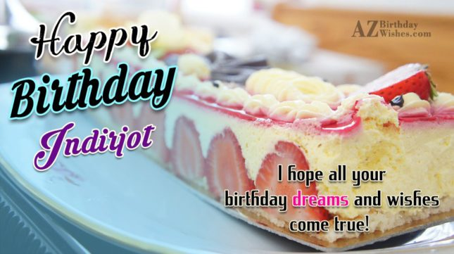 Happy Birthday Indirjot - AZBirthdayWishes.com