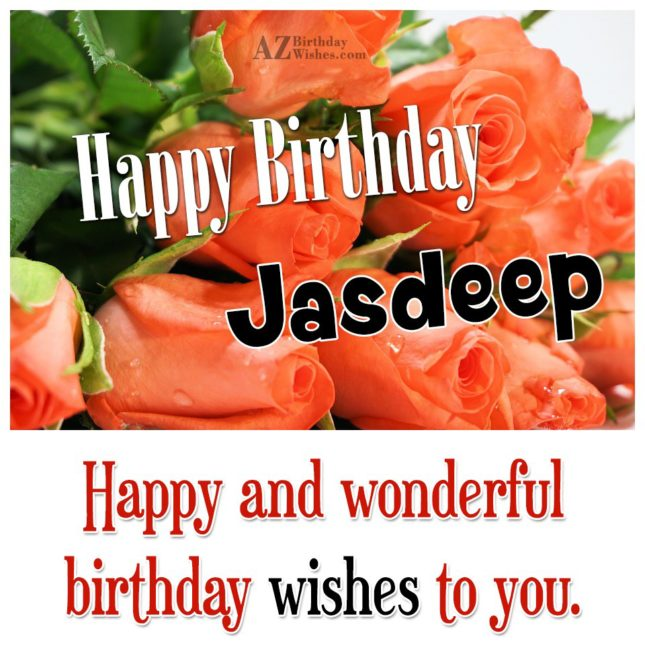 Happy Birthday Jasdeep - AZBirthdayWishes.com