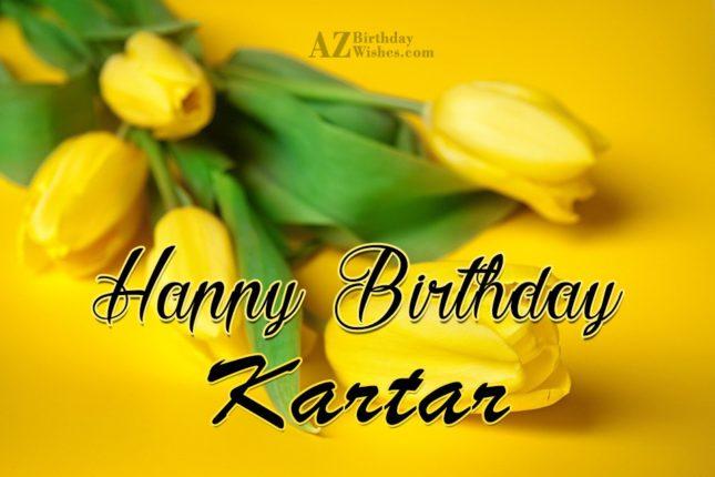 Happy Birthday Kartar - AZBirthdayWishes.com