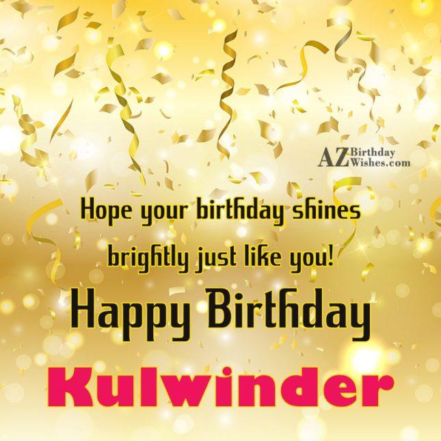 Happy Birthday Kulwinder - AZBirthdayWishes.com