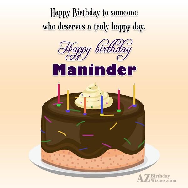 Happy Birthday Maninder - AZBirthdayWishes.com