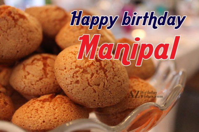 Happy Birthday Manipal - AZBirthdayWishes.com