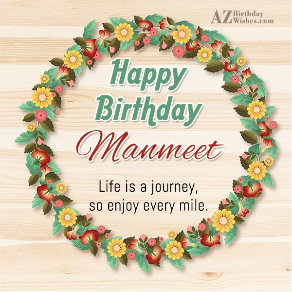 Happy Birthday Manmeet - AZBirthdayWishes.com