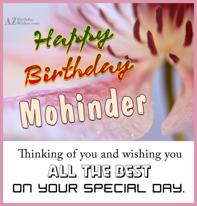 Happy Birthday Mohinder - AZBirthdayWishes.com