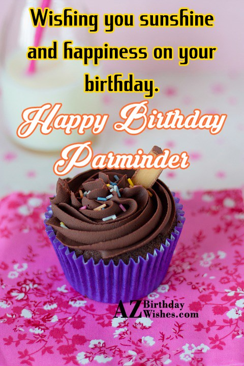 Happy Birthday Parminder - AZBirthdayWishes.com