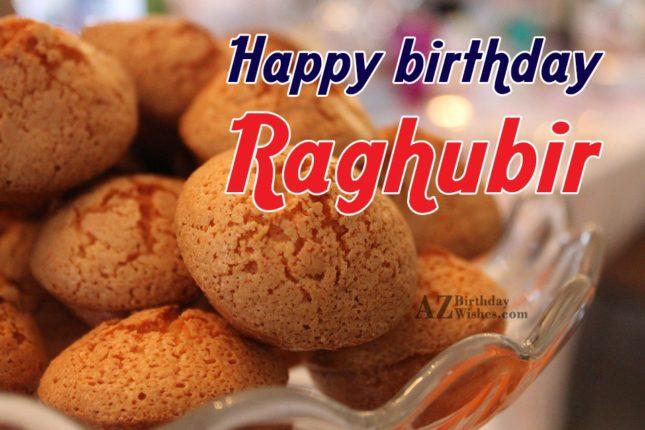 Happy Birthday Raghubir - AZBirthdayWishes.com