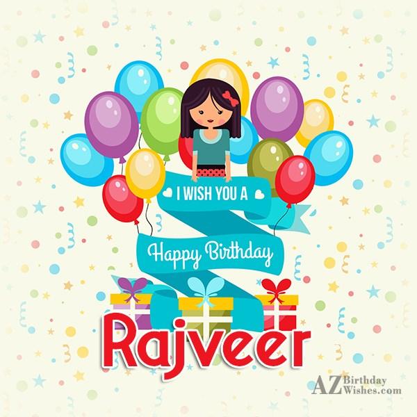 Happy Birthday Rajveer - AZBirthdayWishes.com