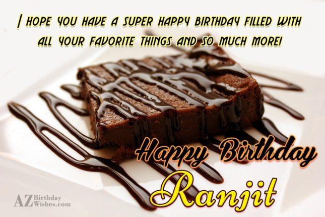 Happy Birthday Ranjit - AZBirthdayWishes.com