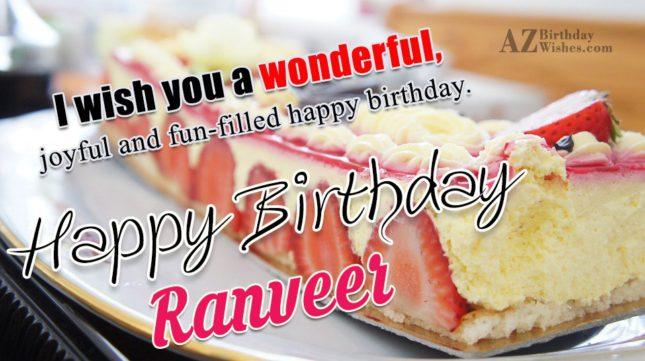 Happy Birthday Ranveer - AZBirthdayWishes.com