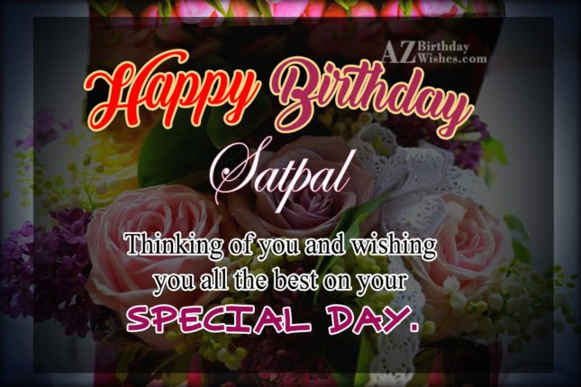 Happy Birthday Satpal - AZBirthdayWishes.com