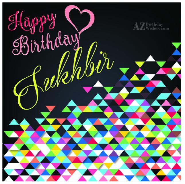 Happy Birthday Sukhbir - AZBirthdayWishes.com