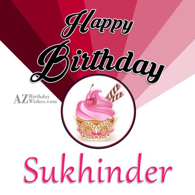 Happy Birthday Sukhinder - AZBirthdayWishes.com