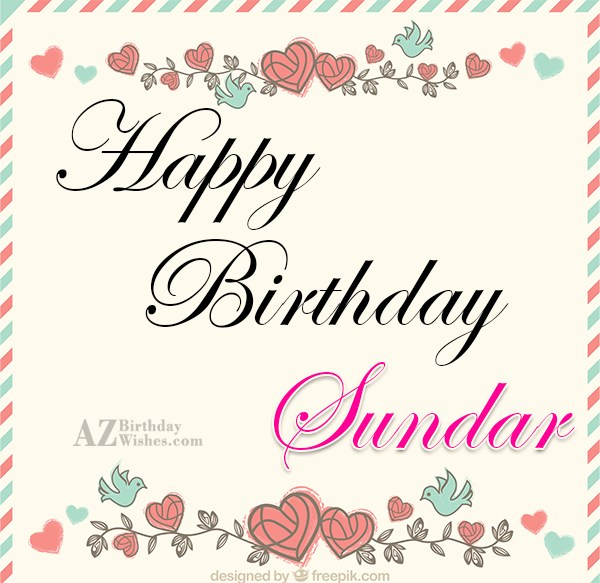 Happy Birthday Sundar - AZBirthdayWishes.com