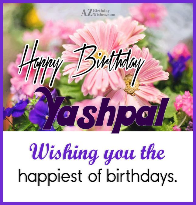 Happy Birthday Yashpal - AZBirthdayWishes.com