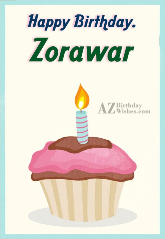 Happy Birthday Zorawar - AZBirthdayWishes.com