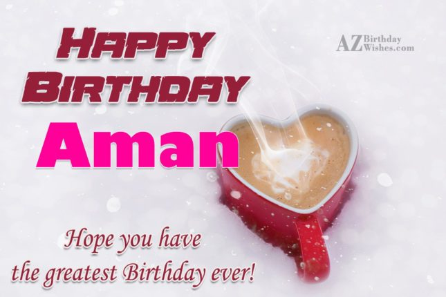 Happy Birthday Aman - AZBirthdayWishes.com