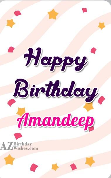 Happy Birthday Amandeep - AZBirthdayWishes.com