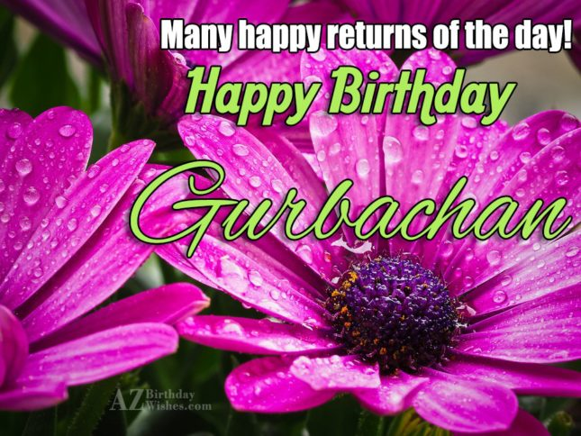 Happy Birthday Gurbachan - AZBirthdayWishes.com