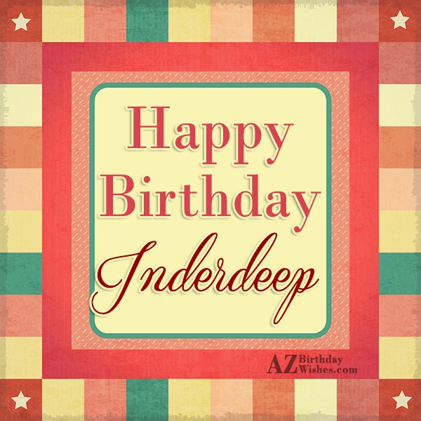 Happy Birthday Inderdeep - AZBirthdayWishes.com