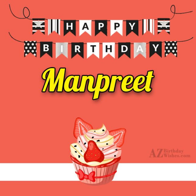 Happy Birthday Manpreet - AZBirthdayWishes.com