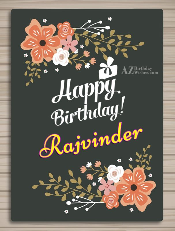 Happy Birthday Rajvinder - AZBirthdayWishes.com