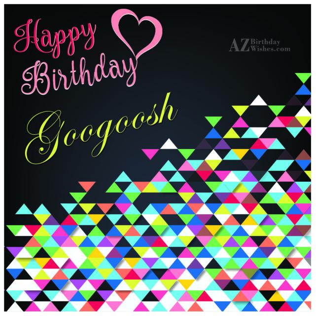 Happy Birthday Googoosh - AZBirthdayWishes.com