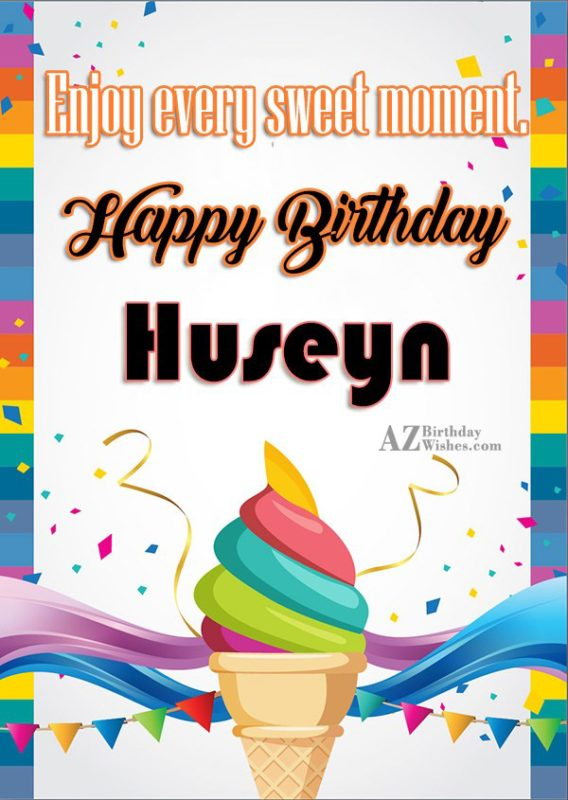 Happy Birthday Huseyn - AZBirthdayWishes.com